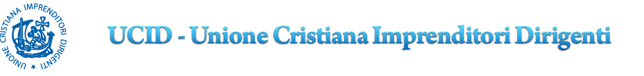 UCID – Unione Cristiana Imprenditori Dirigenti