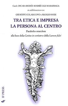 """""""Tra Etica e Impresa la persona al centro"""""""
