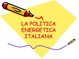 Quale politica energetica per l'Italia?